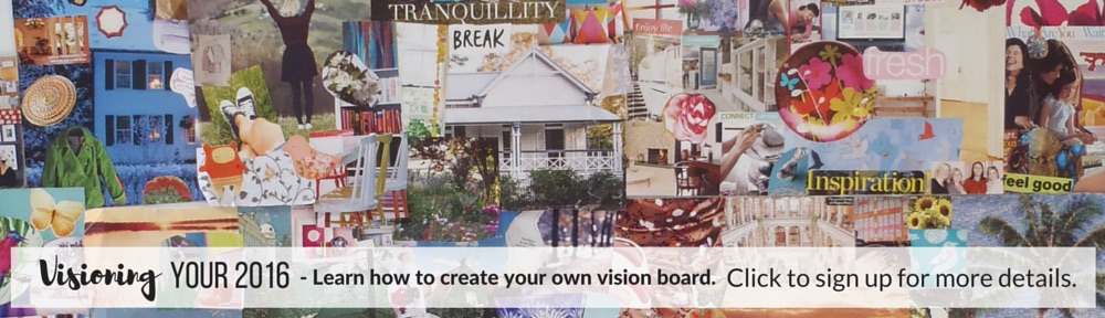 Visioning Your 2016 - Learn how to create your own vision board. Sign up to be the first to know more details.