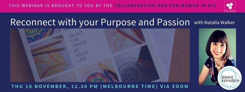 Reconnect with your Purpose and Passion Webinar - Hosted by Colabora - Collaboration for Success and Inner Creative