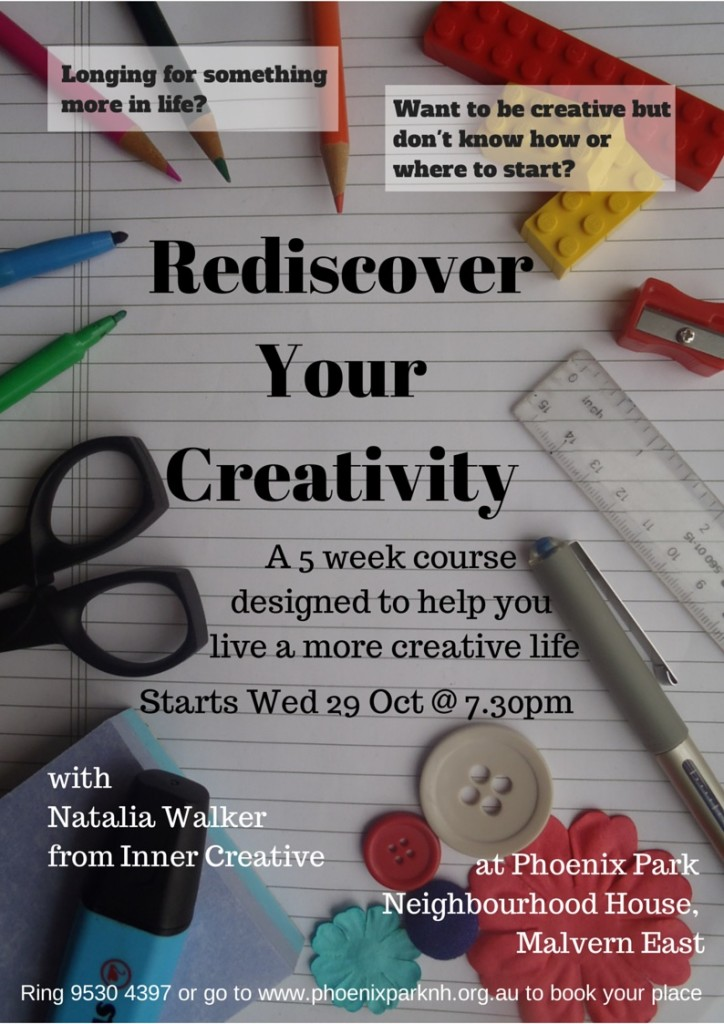 Inner Creative Rediscover Your Creativity course October 29 2104 Phoenix Park Neighbourhood House