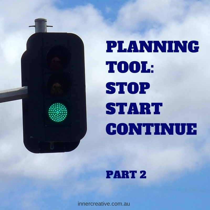 Inner Creative Planning Tool: Stop Start Continue. Part 2