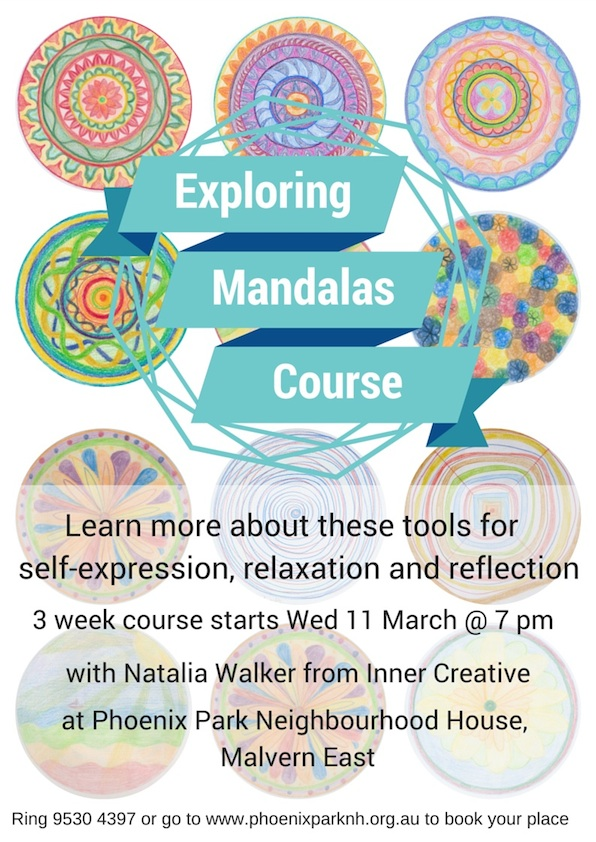 Inner Creative Exploring Mandalas Course running at Phoenix Park Malvern East Australia March 2015