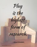 "Inner Creative ""Play is the highest form of research"" quote by Albert Einstein. Creative inspiration. innercreative.com.au"