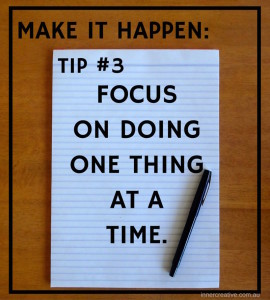 Inner Creative Make it happen tip 3. innercreative.com.au