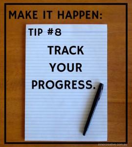 Inner Creative Make it happen tip 8. innercreative.com.au