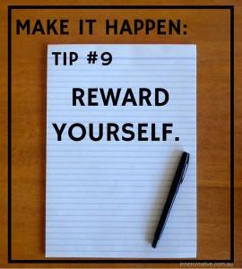 Inner Creative Make it happen tip 9. innercreative.com.au