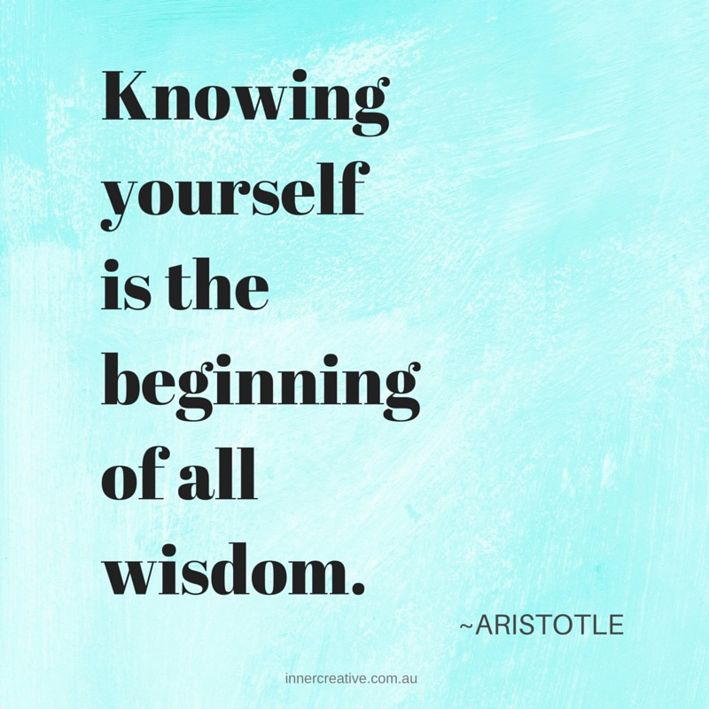 Knowing yourself is the beginning of all wisdom. Aristotle featured in Inner Creative Blog Discover the Magic Formula to Creativity. innercreative.com.au