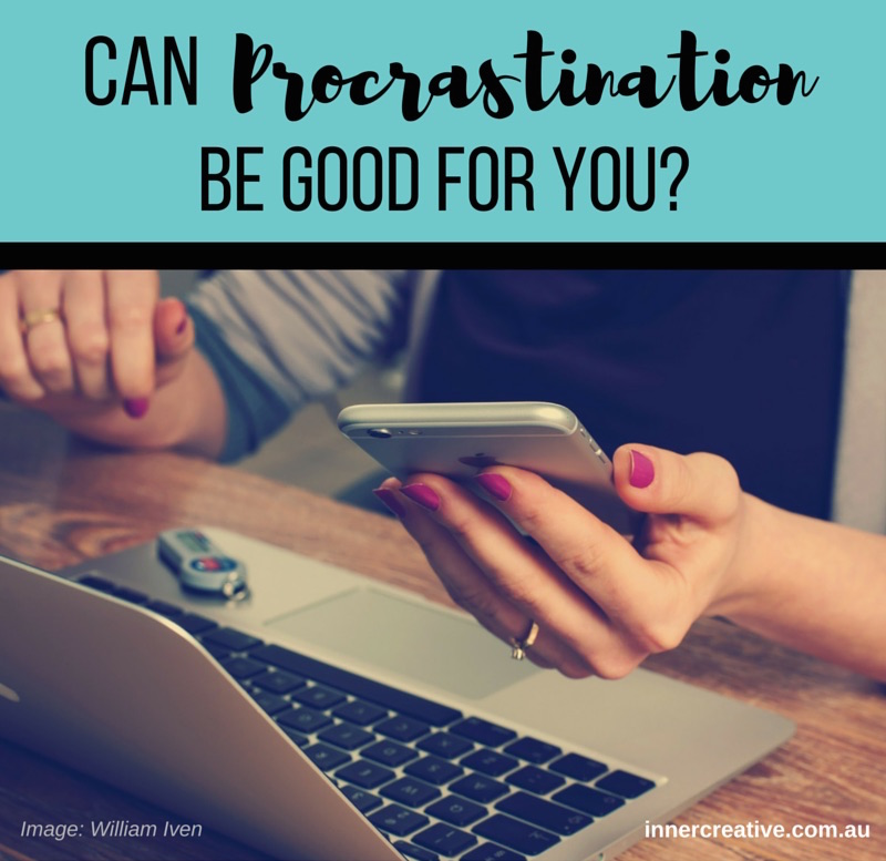 Inner Creative Blog - Can Procrastination be good for you? innercreative.com.au