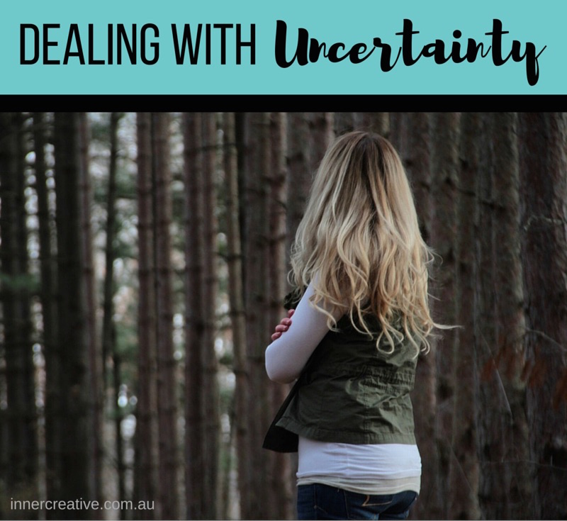 Inner Creative Blog -Dealing with uncertainty. innercreative.com.au