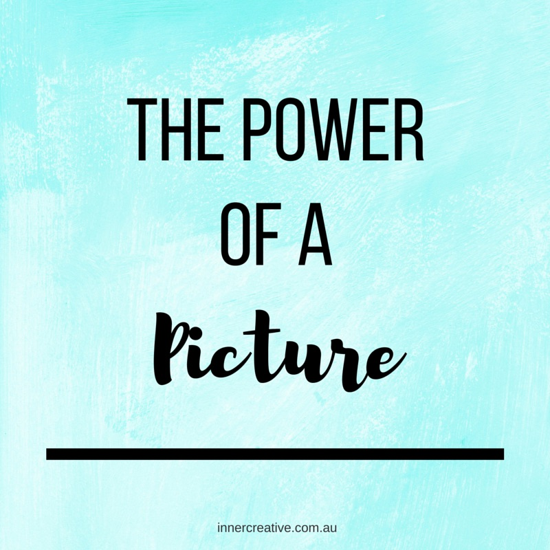 Inner Creative Blog -The Power of a Picture. innercreative.com.au
