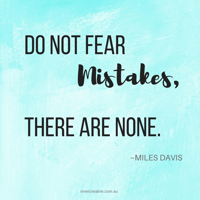 "Miles Davis quote ""Do not fear mistakes, there are none."" featured in Inner Creative blog The Creative Life of Alli Price. innercreative.com.au."