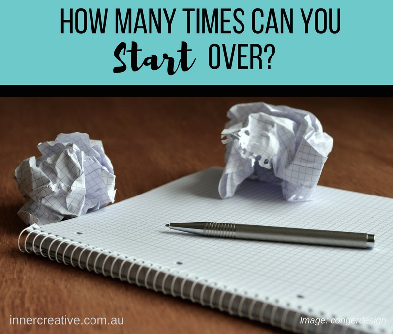 Inner Creative blog How many times can you start over?
